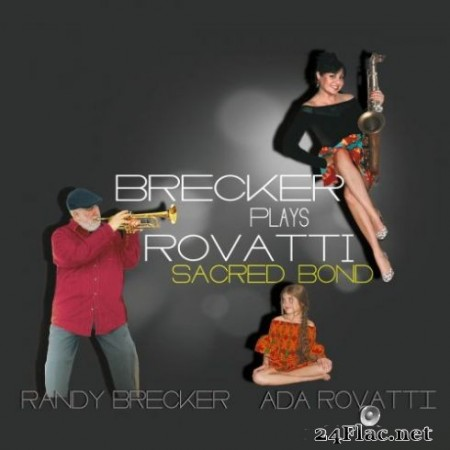 Randy Brecker - Brecker Plays Rovatti: Sacred Bond (2019)