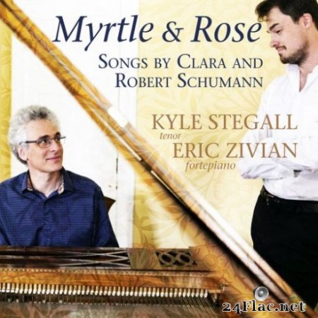 Kyle Stegall & Eric Zivian - Myrtle and Rose: Songs by Clara and Robert Schumann (2019) Hi-Res