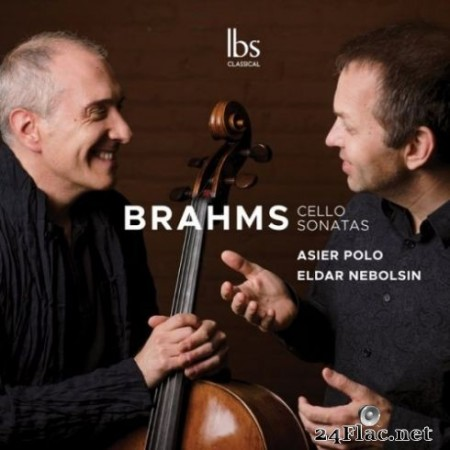 Asier Polo & Eldar Nebolsin - Brahms: Cello Sonatas Nos. 1-2 & Lieder (Arr. for Cello & Piano) (2019)