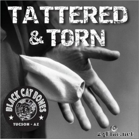 Black Cat Bones - Tattered And Torn (2019)