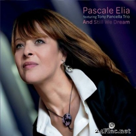 Pascale Elia - And Still We Dream (2019)