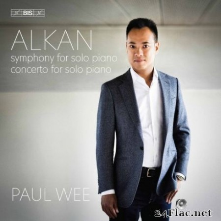Paul Wee - Alkan: Symphony for Solo Piano & Concerto for Solo Piano (2019)