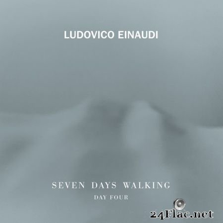 Ludovico Einaudi - Seven Days Walking (Day 4) (2019) (24bit Hi-Res) FLAC