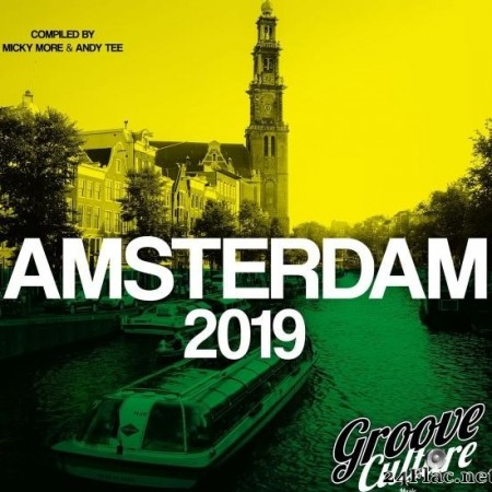 VA - Groove Culture Amsterdam 2019 (Compiled by Micky More & Andy Tee) (2019) [FLAC (tracks)]