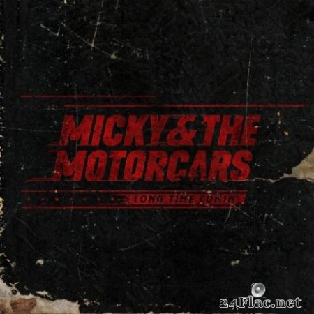 Micky & The Motorcars - Long Time Comin' (2019)