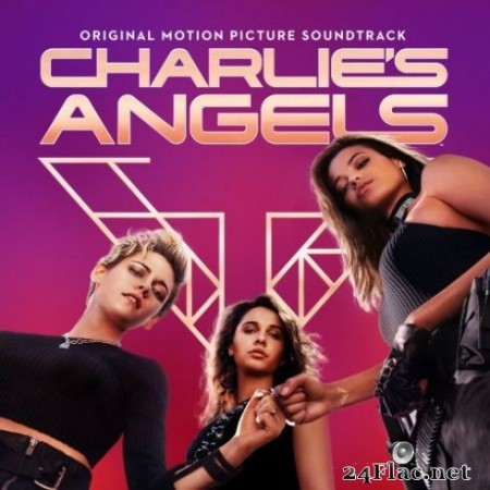 Various Artists - Charlie's Angels (Original Motion Picture Soundtrack) (2019)