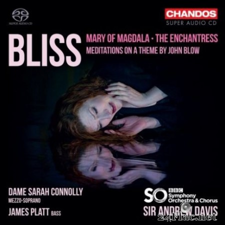 BBC Philharmonic Orchestra, Sir Andrew Davis - Bliss: The Enchantress, Meditations on a Theme by John Blow & Mary of Magdala (2019)