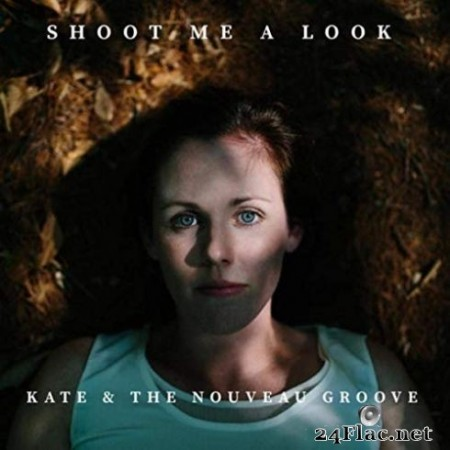 Kate & The Nouveau Groove - Shoot Me a Look (2019)