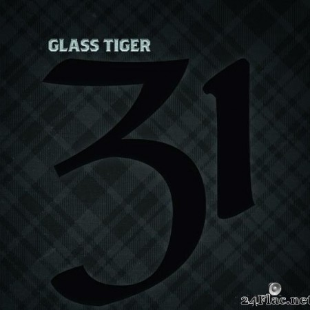Glass Tiger - 31 (2018) [FLAC (tracks)]