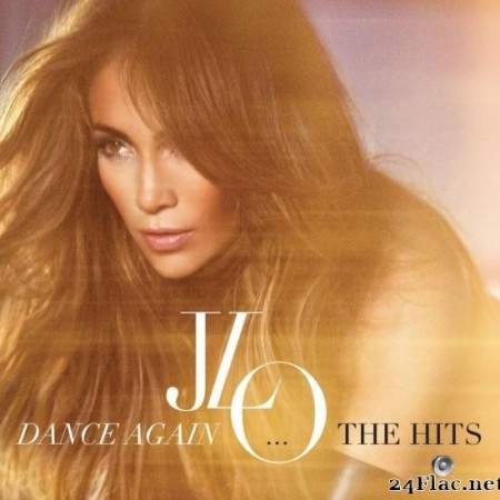 Jennifer Lopez - Dance Again...The Hits (2012) [FLAC (tracks)]