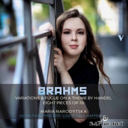 Maria Narodytska - Brahms: 25 Variations & Fugue on a Theme by Handel, Op. 24 & 8 Piano Pieces, Op. 76 (Live) (2019) Hi-Res