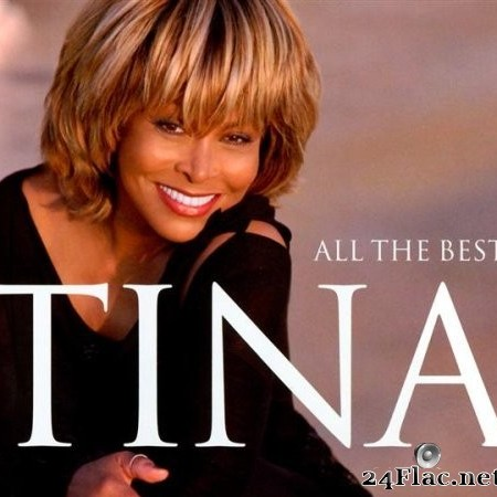 Tina Turner - All The Best (2004) [FLAC (tracks)]