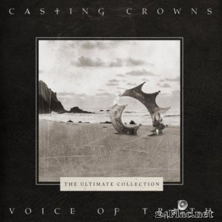 Casting Crowns - Voice of Truth: The Ultimate Collection (2019)