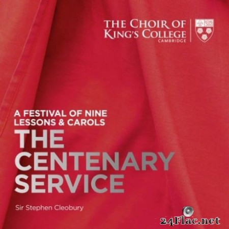 Stephen Cleobury & Choir of King's College, Cambridge - A Festival of Nine Lessons & Carols: The Centenary Service (2019) Hi-Res