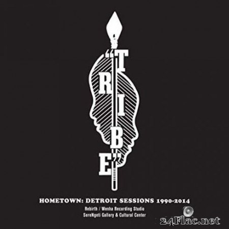 The Tribe - Hometown: Detroit Sessions 1990-2014 (2019)