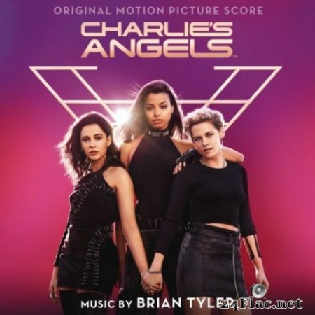 Brian Tyler - Charlie's Angels (Original Motion Picture Score) (2019)