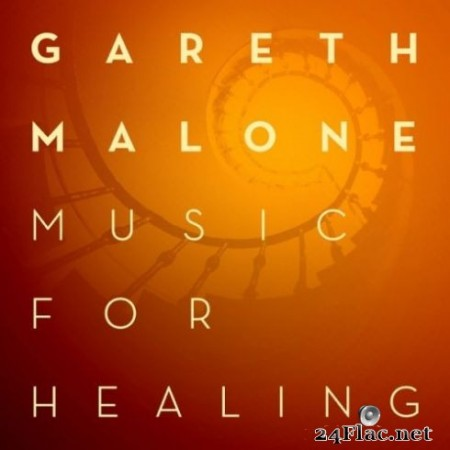 Gareth Malone - Music For Healing (2019) Hi-Res