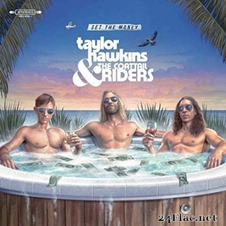 Taylor Hawkins & The Coattail Riders - Get The Money (2019) Hi-Res