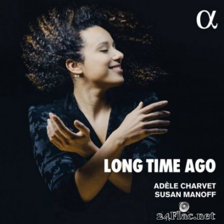 Adèle Charvet, Susan Manoff - Long Time Ago (2019)