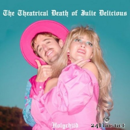 Holychild - The Theatrical Death of Julie Delicious (2019) Hi-Res