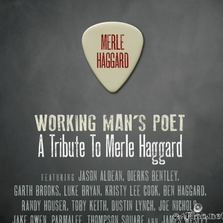 VA - Working Man's Poet: A Tribute To Merle Haggard (2014/2019) [FLAC (tracks)]