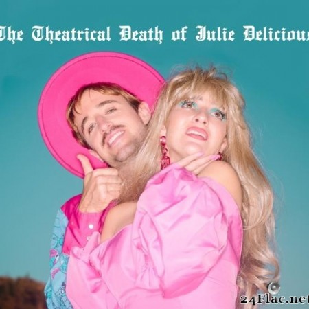 Holychild - The Theatrical Death of Julie Delicious (2019) [FLAC (tracks)]