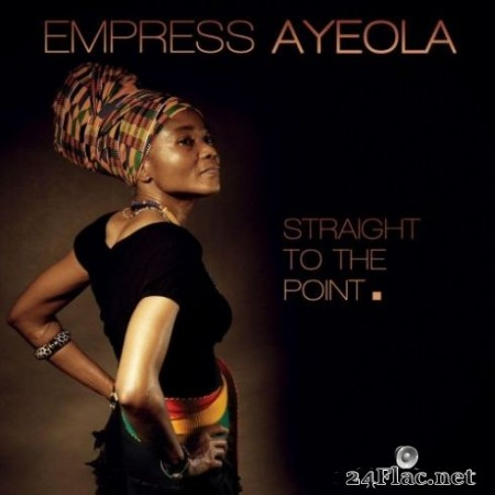 Empress Ayeola - Straight To The Point (2019)