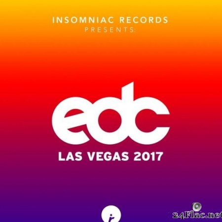 VA - Insomniac Records Presents: EDC Las Vegas 2017 (2017) [FLAC (tracks)]
