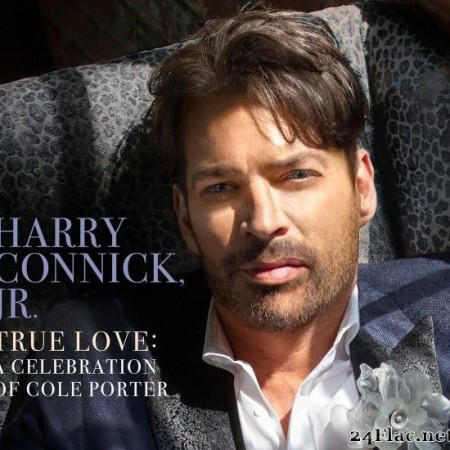 Harry Connick Jr. - True Love: A Celebration Of Cole Porter (2019) [FLAC (tracks)]