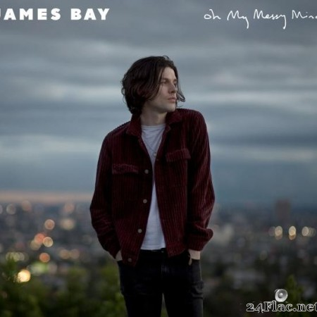 James Bay - Oh My Messy Mind (2019) [FLAC (tracks)]