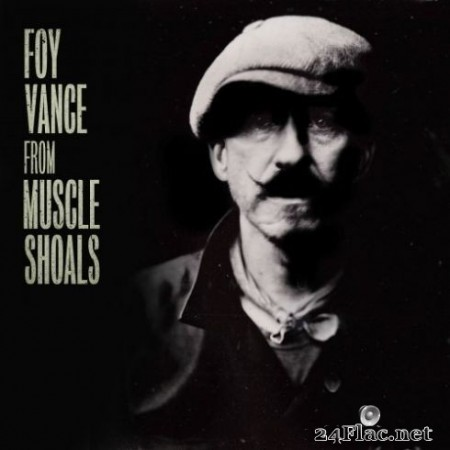 Foy Vance - From Muscle Shoals (2019)