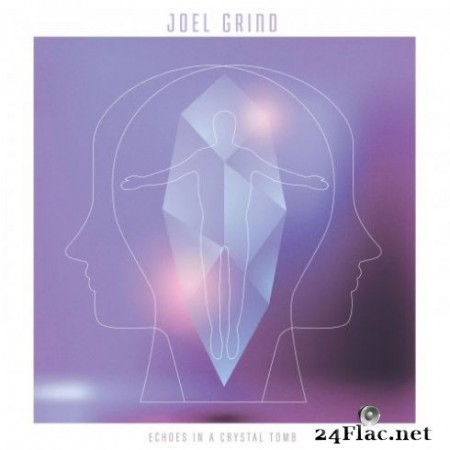 Joel Grind - Echoes In A Crystal Tomb (2019)