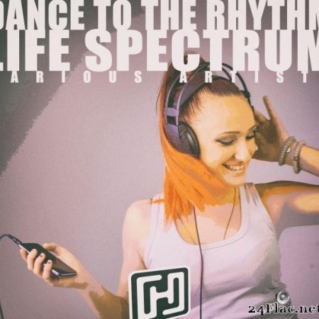 VA - Dance to the Rhythm Life Spectrum (2019) [FLAC (tracks)]