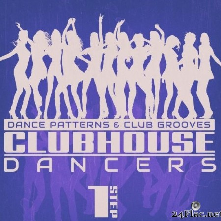 VA - Clubhouse Dancers - Step. 1 (2019) [FLAC (tracks)]