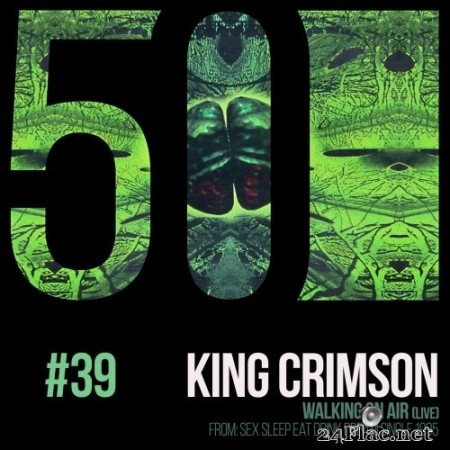 King Crimson - Walking On Air (KC50, Vol. 39) (2019) Hi-Res