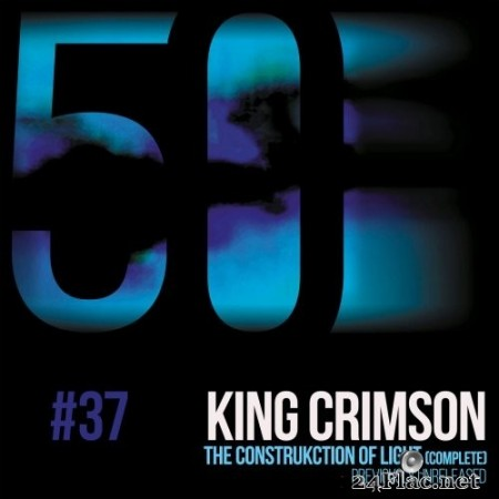 King Crimson - The Construkction of Light (KC50, Vol. 37) (2019) Hi-Res