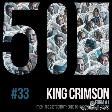 King Crimson - Form #1 (KC50, Vol. 33) (2019) Hi-Res