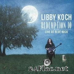 Libby Koch - Redemption 10: Live at Blue Rock (2019) FLAC