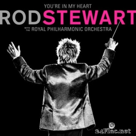 Rod Stewart - You're In My Heart: Rod Stewart (with The Royal Philharmonic Orchestra) (2019) Hi-Res