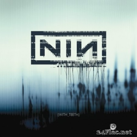 Nine Inch Nails - With Teeth (Definitive Edition) (2019) Hi-Res
