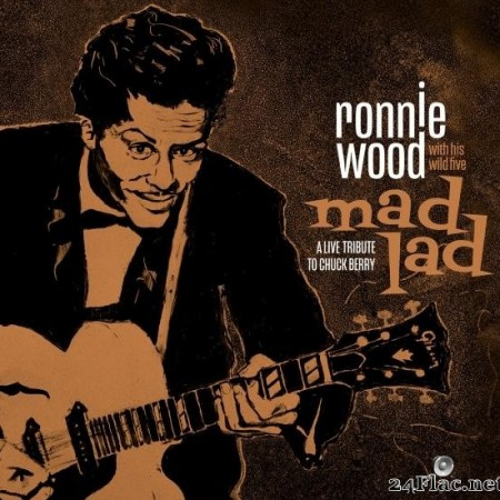 Ronnie Wood with His Wild Five - Mad Lad: A Live Tribute to Chuck Berry (2019) [FLAC (tracks)]