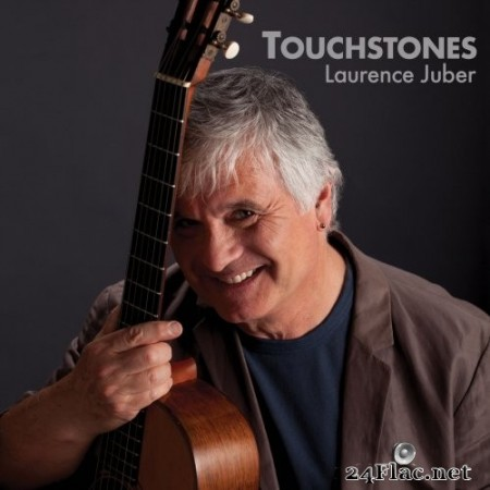 Laurence Juber - Touchstones - The Evolution of Fingerstyle Guitar (2018/2019) Hi-Res