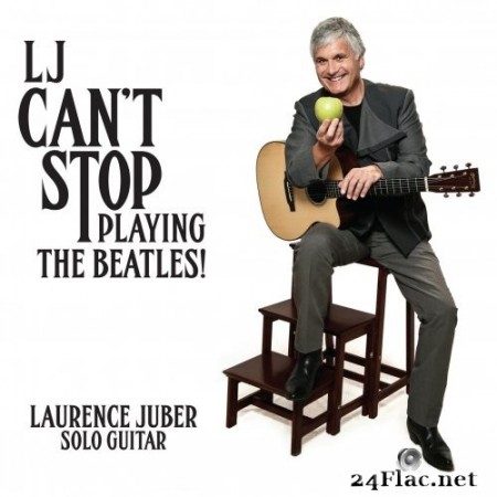 Laurence Juber - LJ Can't Stop Playing The Beatles (2017/2019) Hi-Res