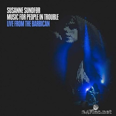 Susanne Sundfør - Music For People In Trouble (Live from the Barbican) (2019) Hi-Res