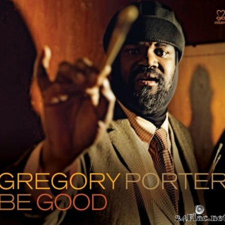 Gregory Porter - Be Good (2012) [FLAC (tracks)]