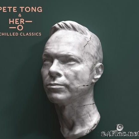 VA & Pete Tong / HER-O - Chilled Classics (2019) [FLAC (tracks)]
