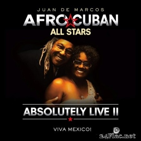 Juan de Marcos and Afro-Cuban All Stars - Absolutely Live II - Viva Mexico! (2019) Hi-Res