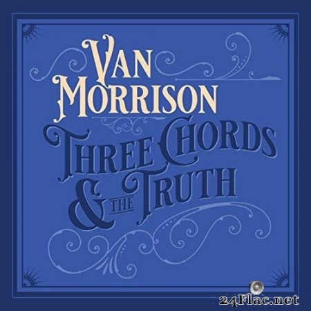 Van Morrison - Three Chords And The Truth (2019) Hi-Res