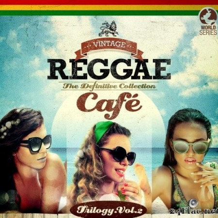 VA - Vintage Reggae Cafe - The Definitive Collection, Vol. 2 (2019) [FLAC (tracks)]