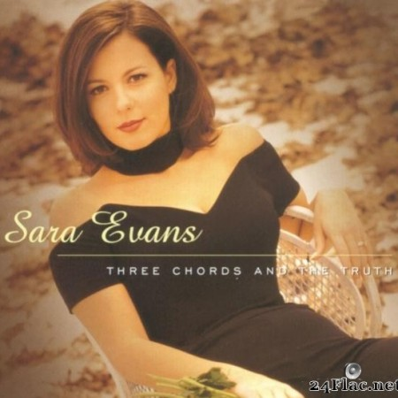 Sara Evans - Three Chords And The Truth (1997) [FLAC (tracks)]